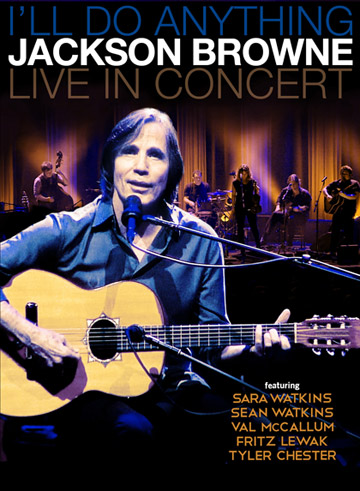 Jackson Browne - I'll Do Anything: Live In Concert DVD